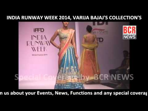 INDIA RUNWAY WEEK 2014 | VARIJA BAJAJ'S COLLECTION'S | BCR NEWS