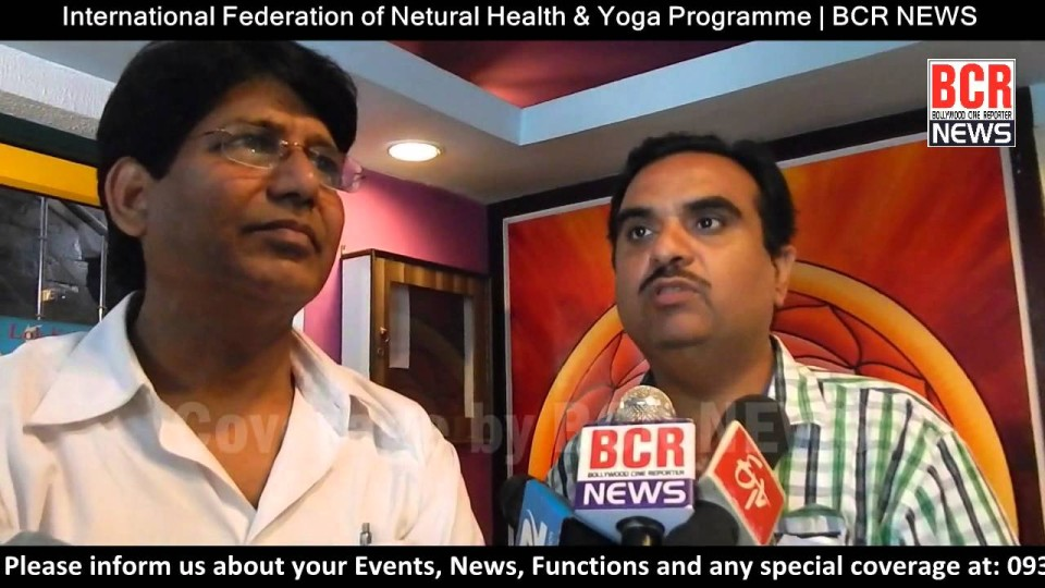 International Federation of Natural Health & Yoga Programme in Delhi | BCR NEWS