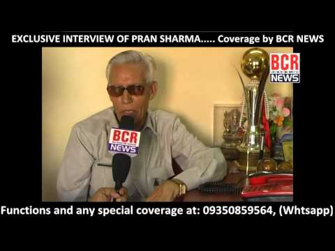 PRAN SHARMA EXCLUSIVE INTERVIEW by BCR NEWS