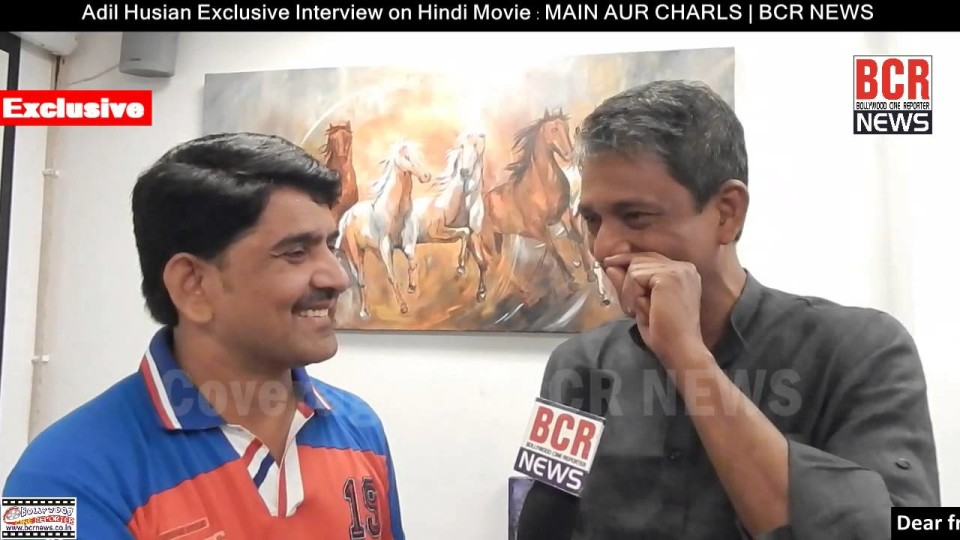 Adil Husain Exclusive Interview on Movie : Main Aur Charls | BCR NEWS