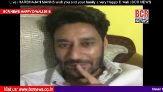Live ! HARBHAJAN MANN5 wish you and your family a very Happy Diwali | BCR NEWS