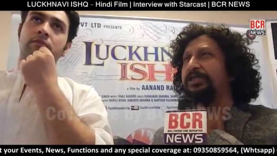 LUCKHNAVI ISHQ : Hindi Film | Interview with Starcast | BCR NEWS