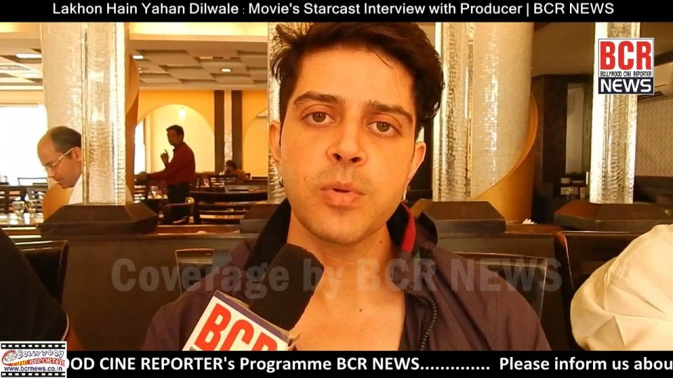 Lakhon Hain Yahan Dilwale : Movies Starcast Interview with Producer | BCR NEWS