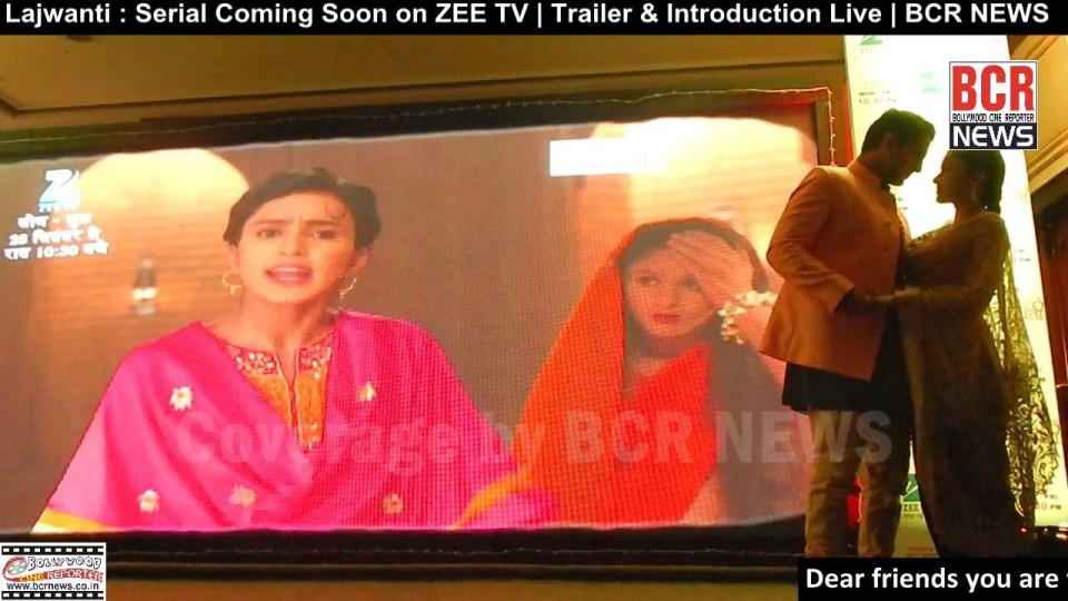 Lajwanti : Serial Coming Soon on ZEE TV | Trailer & Introduction Live on BCR NEWS