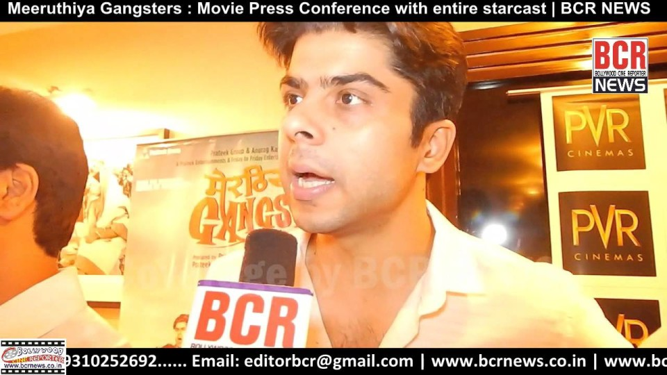 Meeruthiya Gangsters : Movie press Conference with entire starcast | BCR NEWS