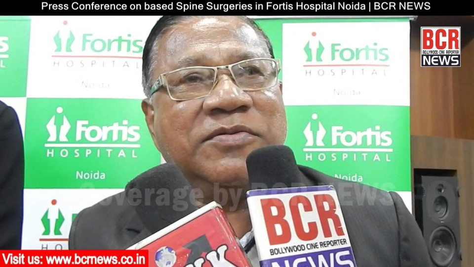 Press Conference on based Spine Surgeries in Fortis Hospital Noida | BCR NEWS