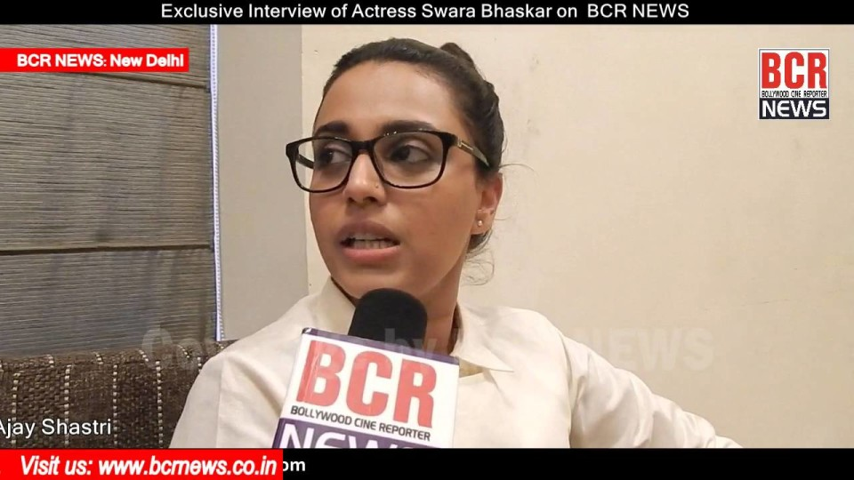 Exclusive Interview of Actress Swara Bhaskar on BCR NEWS