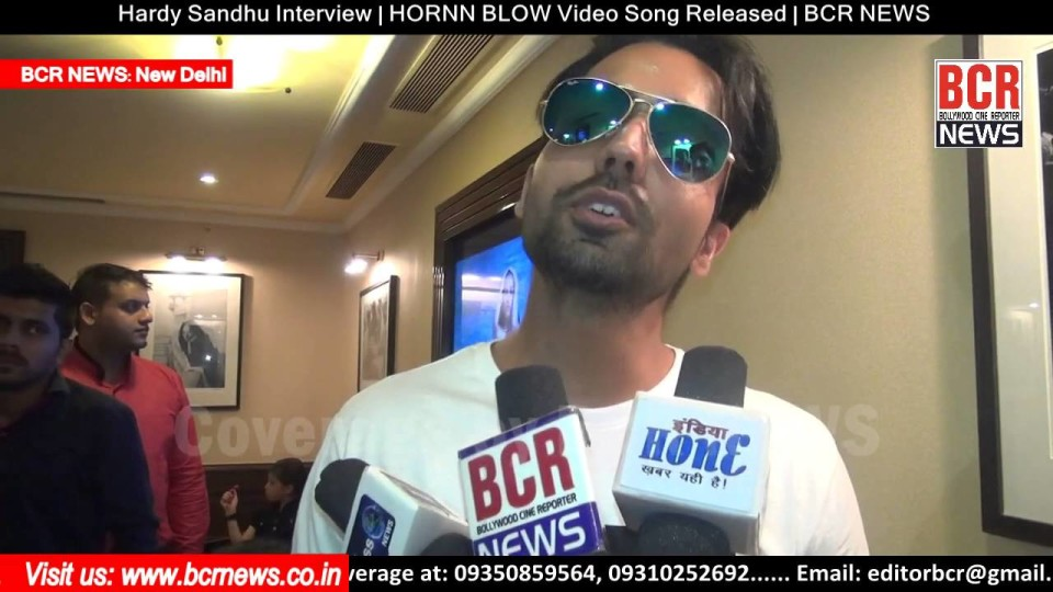 Hardy Sandhu Interview | HORNN BLOW Video Song Released | BCR NEWS