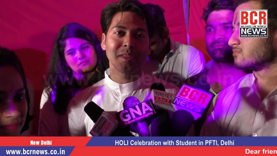 HOLI Celebration with Student in PFTI, Delhi on BCR News   Chief Guest- Ajay Shastri
